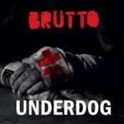 Подробное описание альбома BRUTTO - UNDERDOG